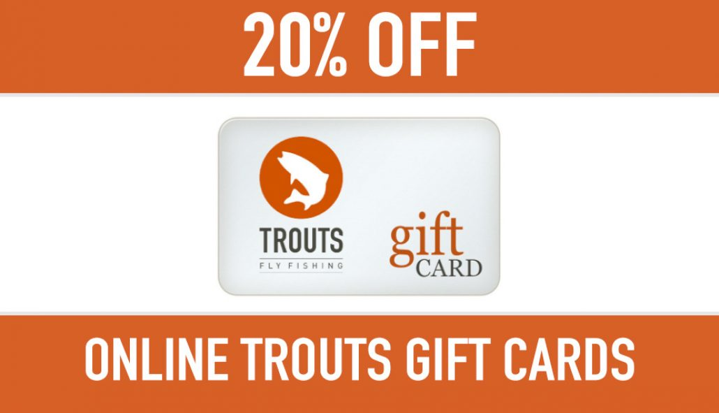 Trouts Fly Fishing Cyber Monday Special All Trouts Gift Cards Are